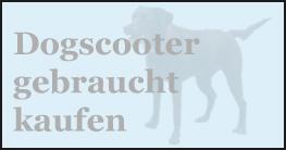 Gebrauchte Dogscooter kaufen