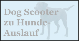 Dogscooter und Hundeauslauf